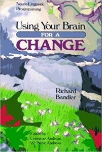 Use your brain for a change - Richard bandler