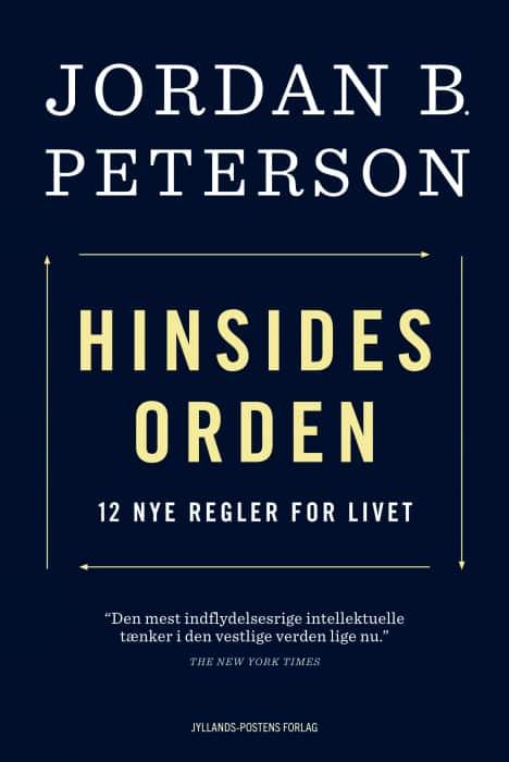 Jordan Peterson Hinsides Orden - 12 ekstra regler for livet