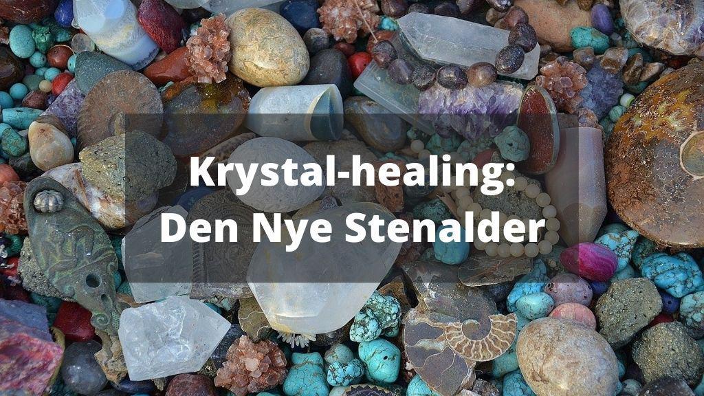 Krystalhealing Den nye stenalder